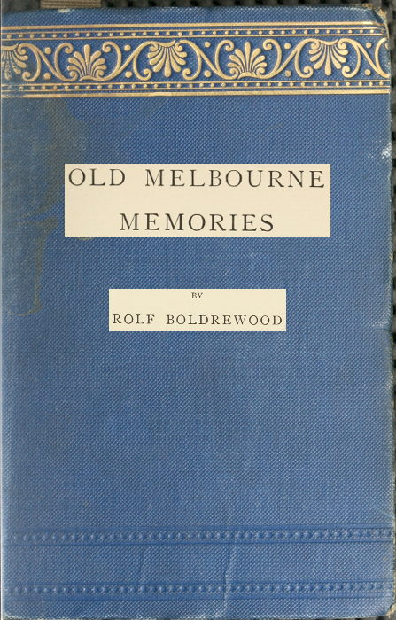 The Project Gutenberg Ebook Of Old Melbourne Memories By Rolf