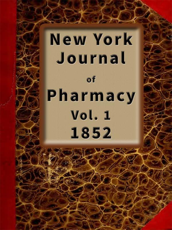New York Journal of Pharmacy, Vol  1 (1852)