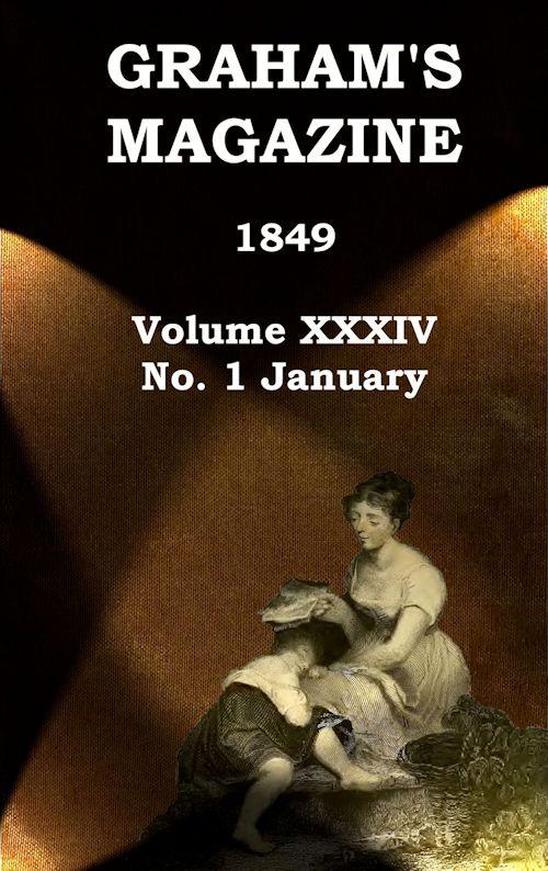 Graham S Magazine Vol XXXIV No 1 Jan 1849