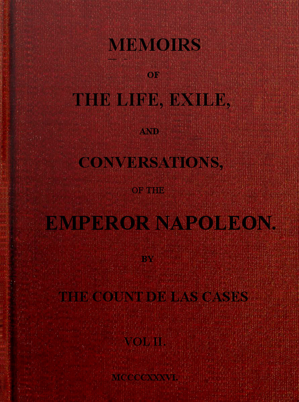 Memoirs Of The Life Exile And Conversations Of The Emperor