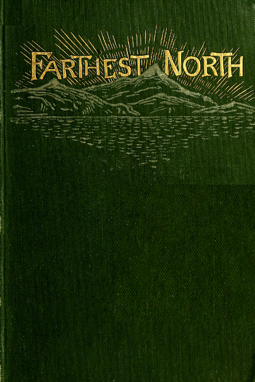 Farthest north or the life and explorations of lieutenant james farthest north or the life and explorations of lieutenant james booth lockwood of the fandeluxe Gallery