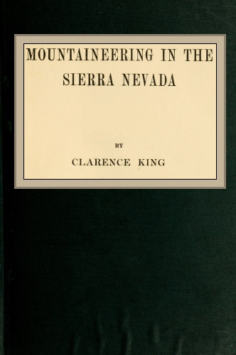 The Project Gutenberg Ebook Of Mountaineering In The Sierra Nevada