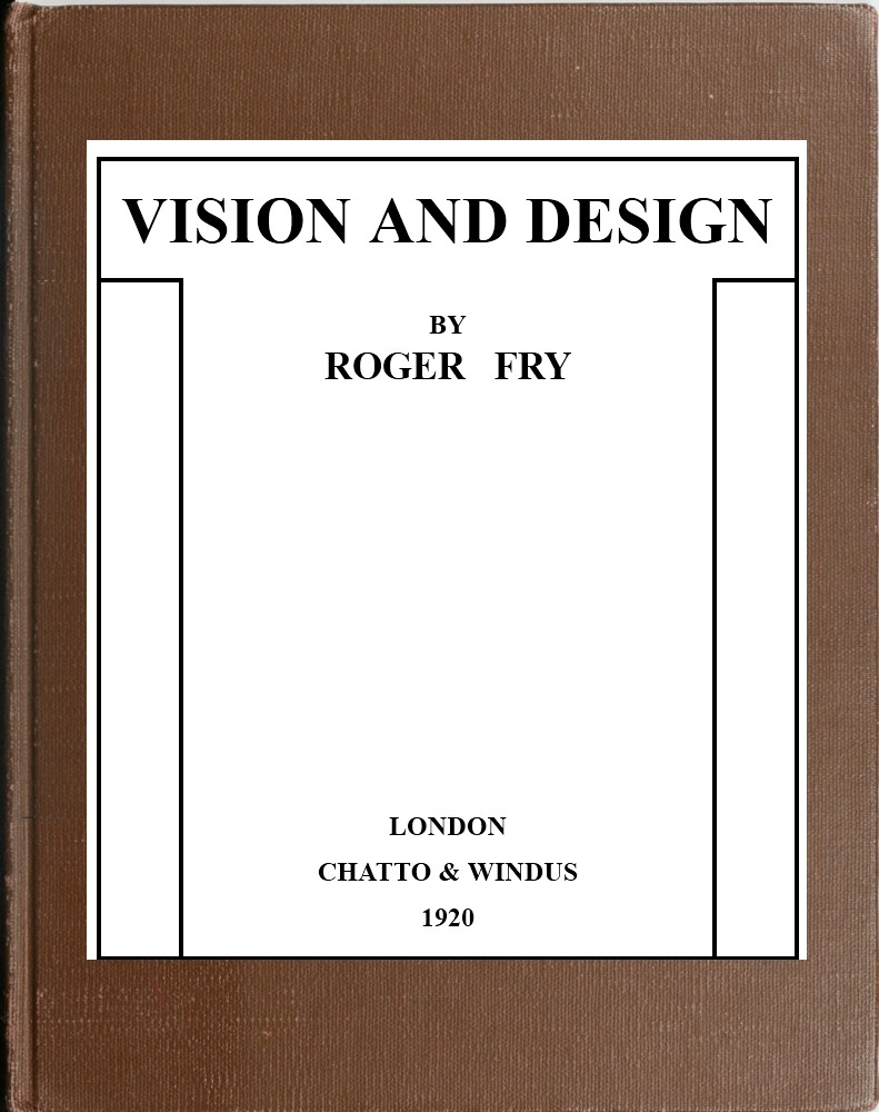 The project gutenberg ebook of vision and design by roger fry image unvavailable cover fandeluxe Choice Image