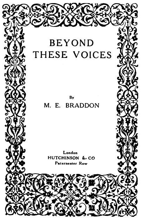 The project gutenberg ebook of beyond these voices by m e braddon these voices fandeluxe Choice Image