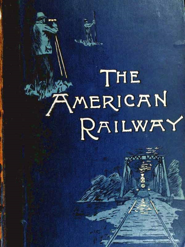 The project gutenberg ebook of the american railway by thomas details on minor changes can be found at the end of the book fandeluxe Images