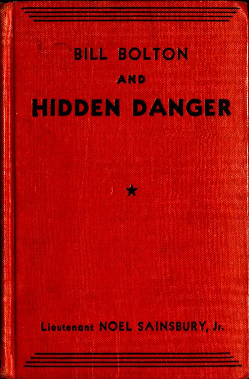 90fe0cffa1 The Project Gutenberg eBook of Bill Bolton and Hidden Danger