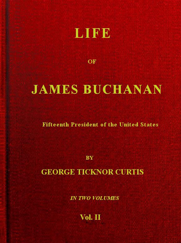 c6ff75c611d0 Life of James Buchanan  Volume 2 of 2