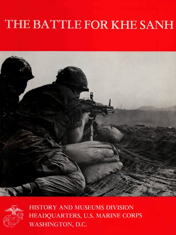The project gutenberg ebook of the battle for khe sanh by moyers s ebook the battle for khe sanh produced by juliet sutherland brian wilcox and the online distributed proofreading team at httppgdp fandeluxe Choice Image