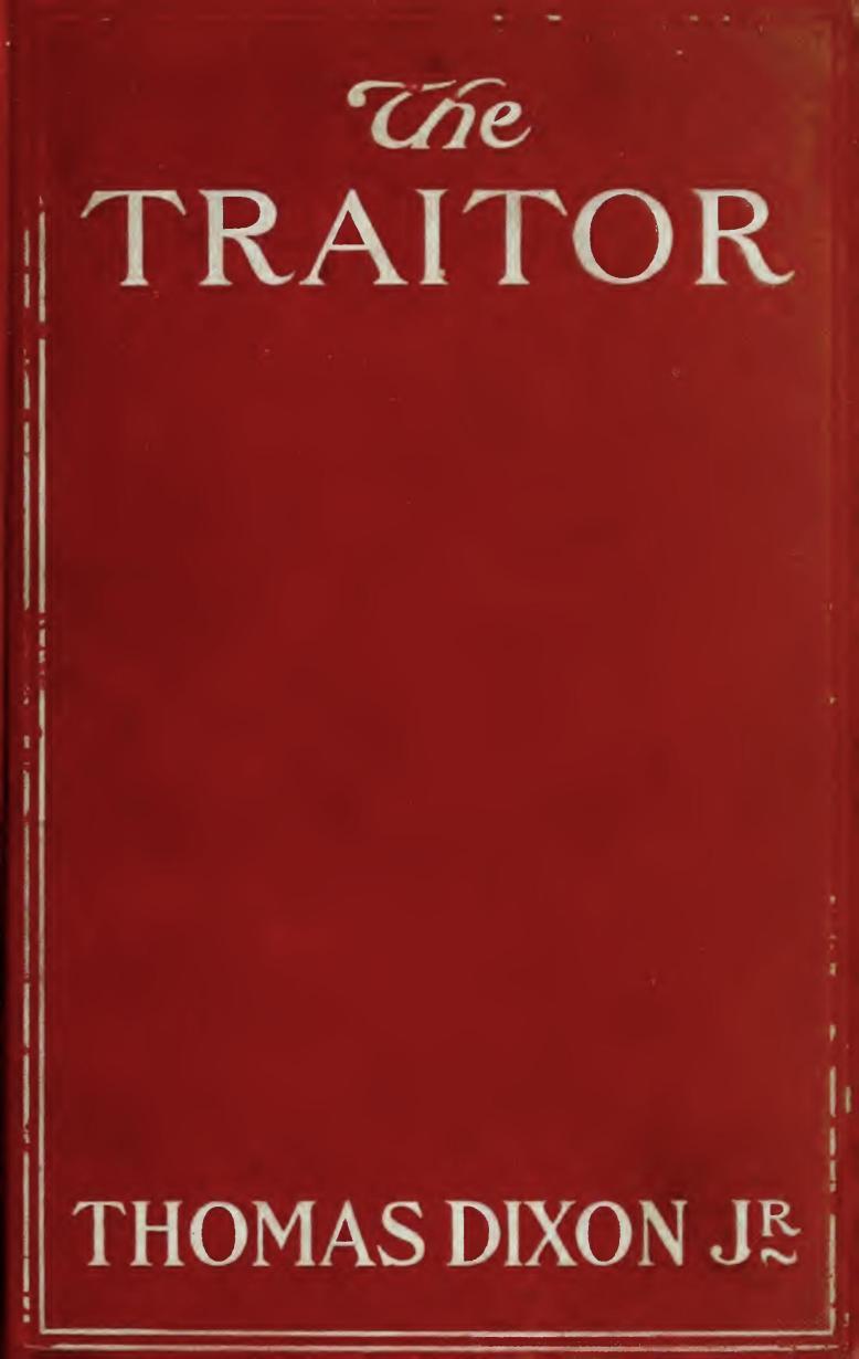 The Traitor, by Thomas Dixon, Jr