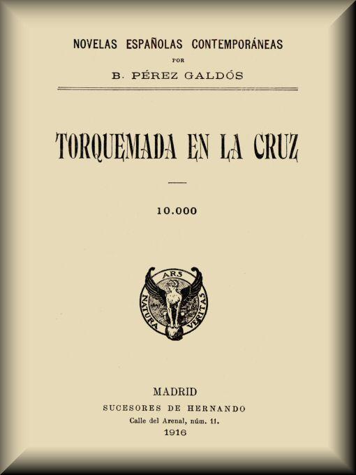 Torquemada en la cruz, by Benito Pérez Galdós—A Project Gutenberg eBook