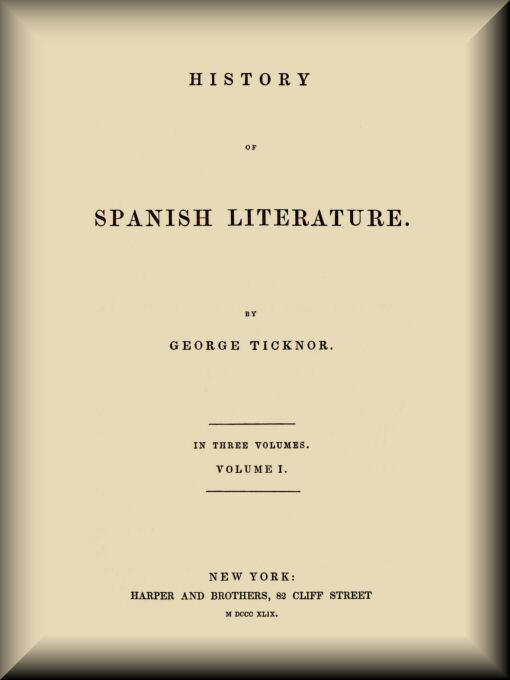History Of Spanish Literature 1 3 By George Ticknor A Project
