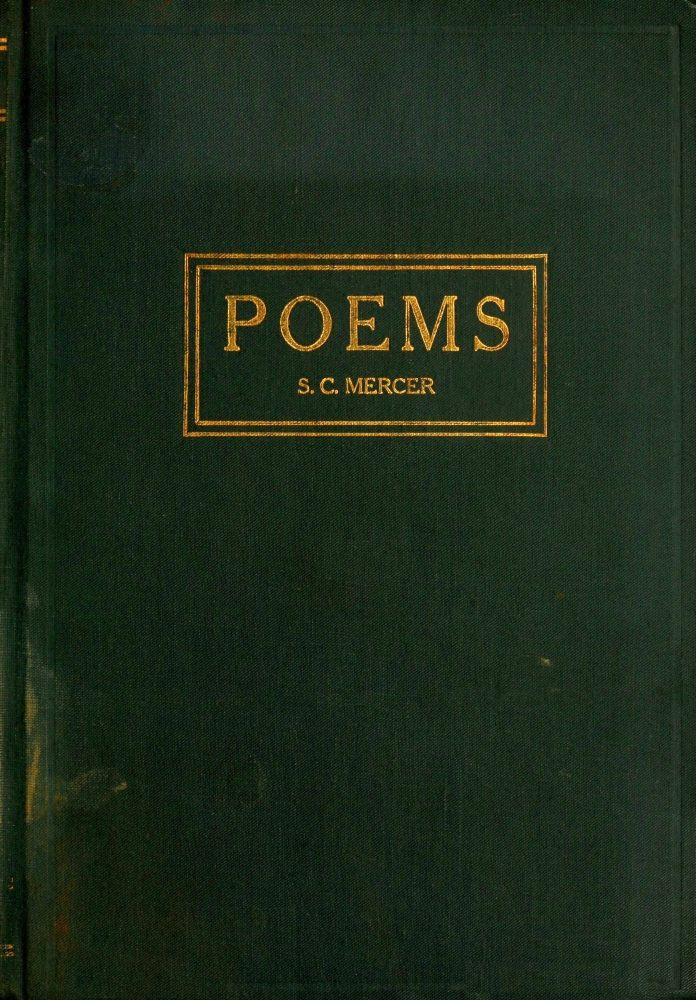The Project Gutenberg Ebook Of Poems By S C Mercer