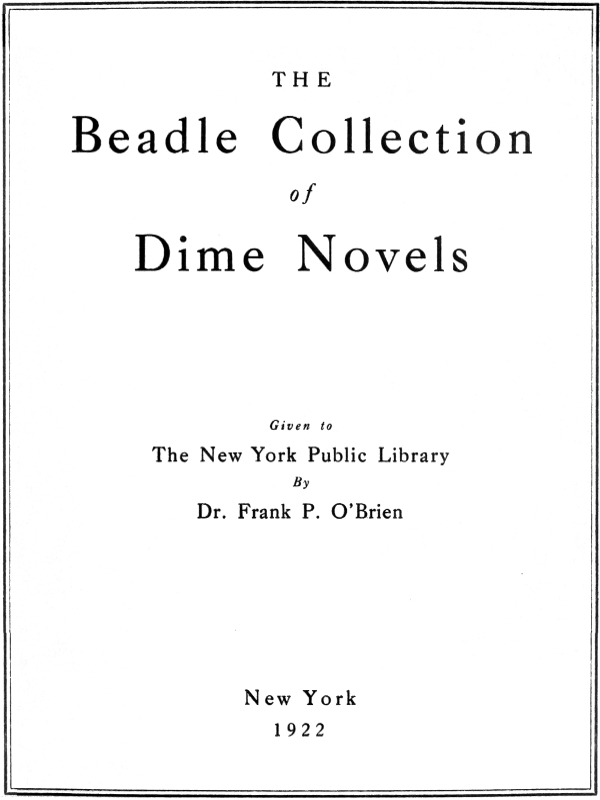 The Beadle Collection Of Dime Novels By New York Public Library A