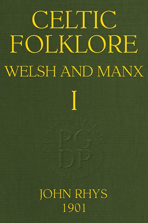 Celtic Folklore Welsh And Manx Volume 1 Of 2