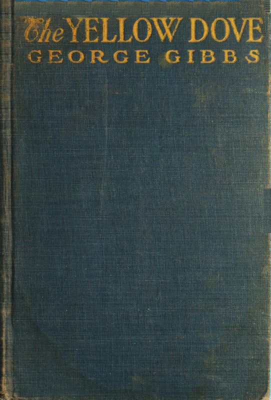 The project gutenberg ebook of the yellow dove by george gibbs cover fandeluxe Gallery