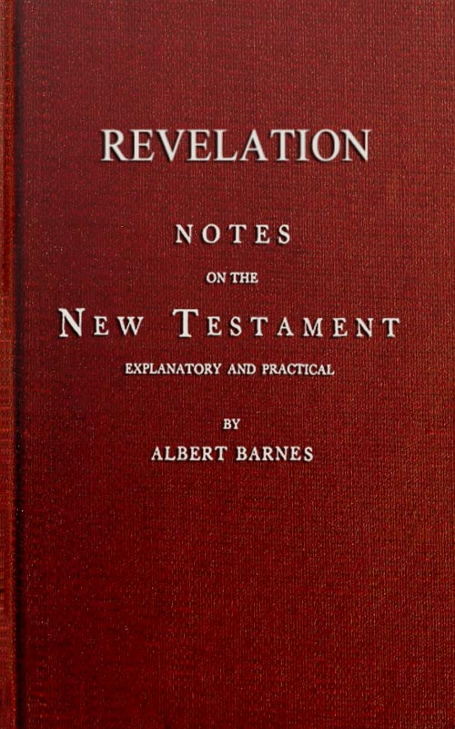 The Project Gutenberg Ebook Of Notes On The New Testament