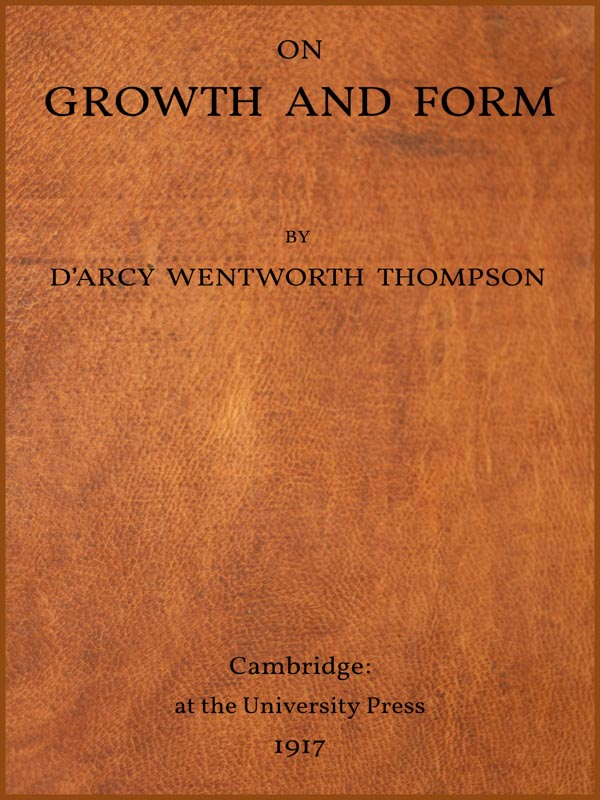 On growth and form by darcy wentworth thompson a project ebook on growth and form produced by chris curnow richardw and the online distributed proofreading team at httppgdp this file was fandeluxe Gallery