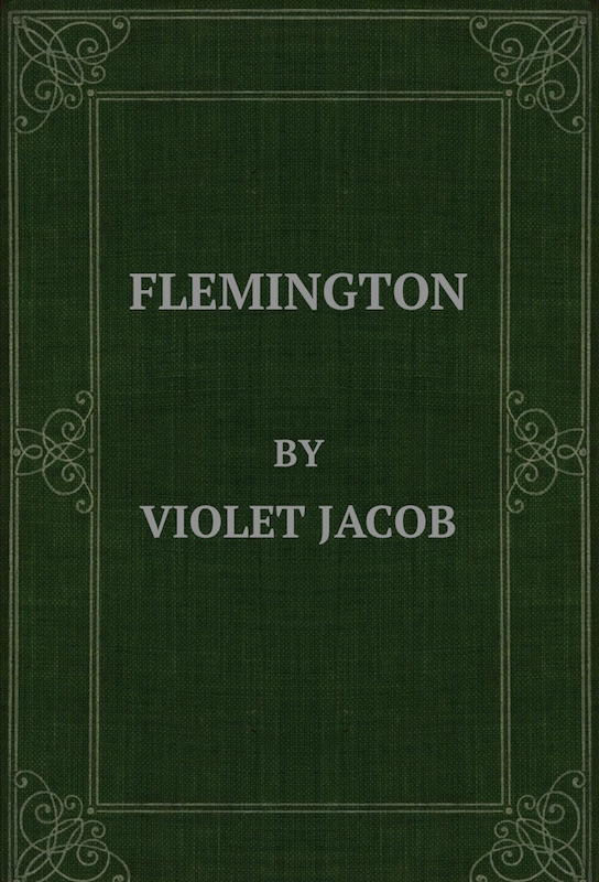 Flemington by violet jacob gutenberg ebook flemington produced by paul haxo with special thanks to the new york public library the hathitrust digital library and google fandeluxe Choice Image