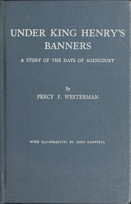 Under King Henrys Banners By Percy F Westermana Project