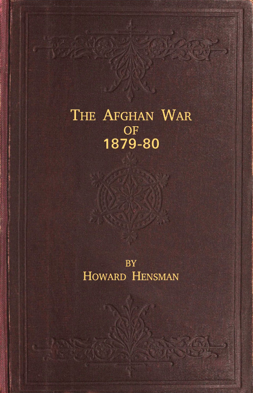 The project gutenberg ebook of the afghan war of 1879 80 by howard any corrections are indicated using an underline highlight placing the cursor over the correction will produce the original text in a small popup fandeluxe Images