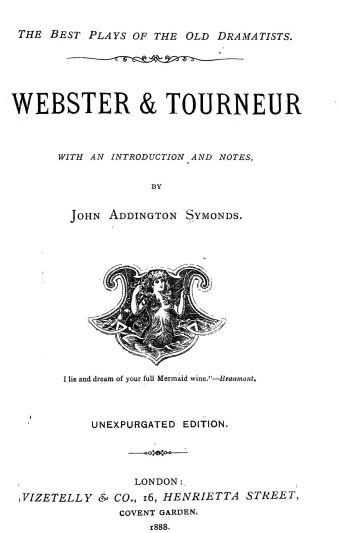 The Project Gutenberg Ebook Of Plays By Webster And Tourneur And