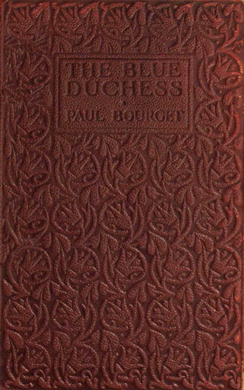The Blue Duchess By Paul Bourgeta Project Gutenberg Ebook