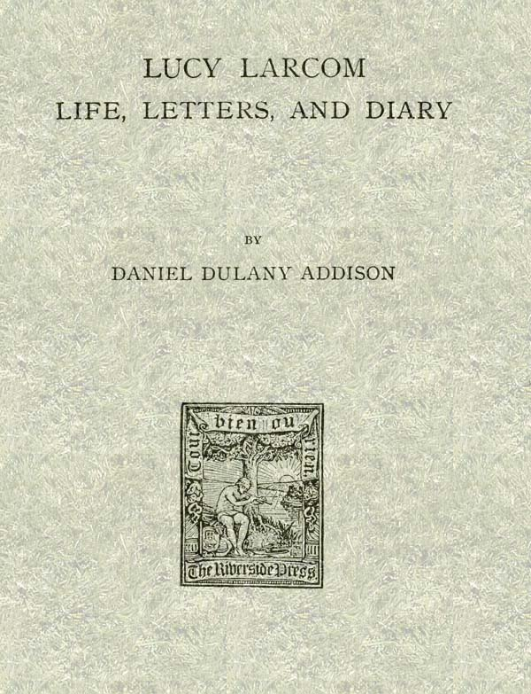 The project gutenberg ebook of lucy larcom life letters and diary ebook lucy larcom life letters produced by david e brown and the online distributed proofreading team at httppgdp this file was fandeluxe Image collections