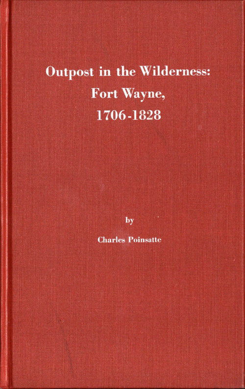 Outpost In The Wildernessfort Wayne 1706 1828 By Charles