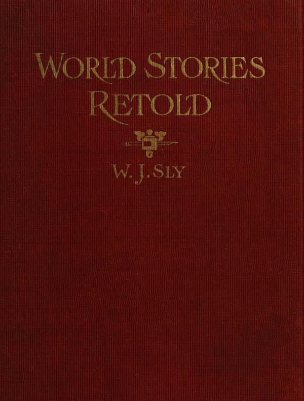 The Project Gutenberg Ebook Of World Stories Retold By William