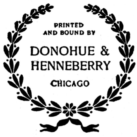 PRINTED AND BOUND BY DONOHUE HENNEBERRY CHICAGO