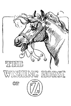 The project gutenberg ebook of the wishing horse of oz by ruth the wishing horse of oz fandeluxe Gallery