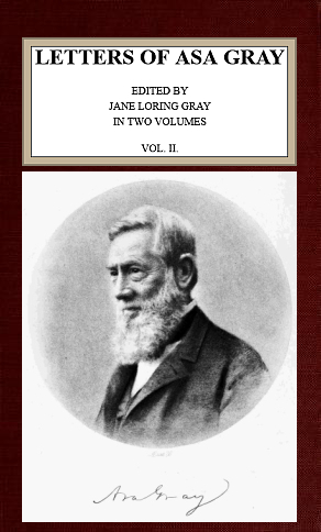 The project gutenberg ebook of letters of asa gray vol 2 ebook letters of asa gray vol 2 produced by chuck greif jana srna bryan ness and the online distributed proofreading team at httppgdp fandeluxe Gallery