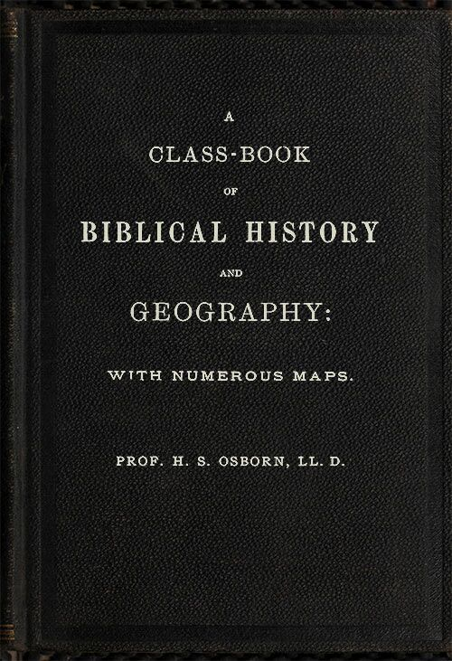 A class book of biblical history and geography by h s osborna book cover fandeluxe Gallery