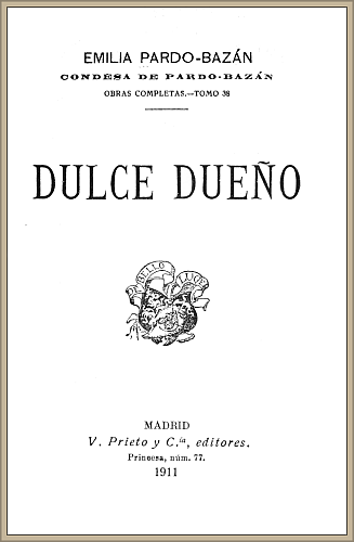 The Project Gutenberg Ebook Of Dulce Dueño Par Emilia Pardo