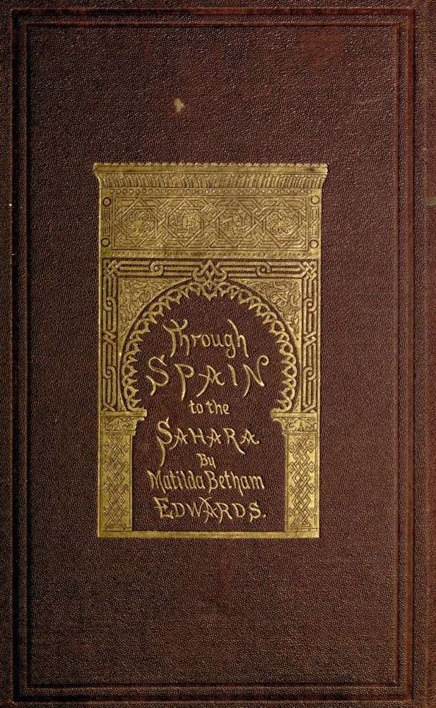 56bc98af998 The Project Gutenberg eBook of Through Spain To The Sahara