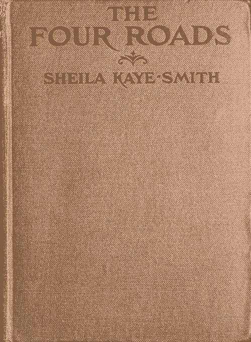 The Project Gutenberg Ebook Of The Four Roads By Sheila Kaye Smith