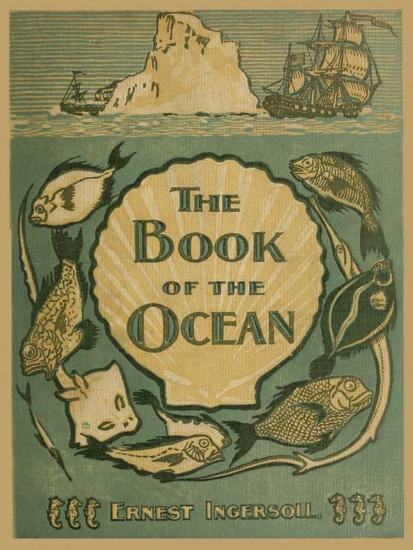 The project gutenberg ebook of the book of the ocean by elbridge s the book of the ocean fandeluxe Choice Image