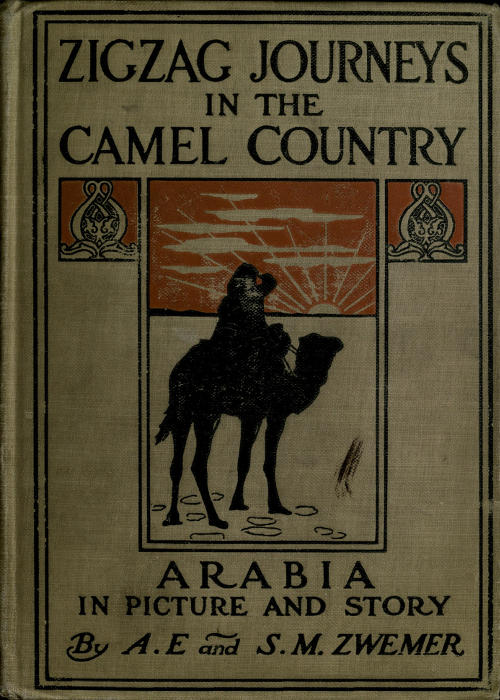 The project gutenberg ebook of zigzag journeys in the camel country cover image fandeluxe Gallery
