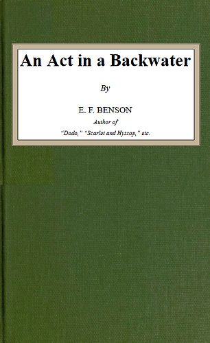 The Project Gutenberg Ebook Of An Act In A Backwater By