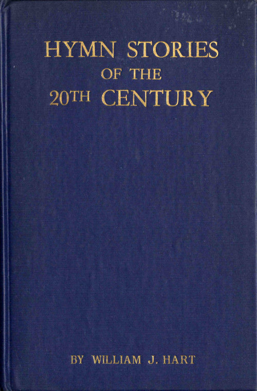 Hymn Stories Of The Twentieth Century By William J Hart A Project