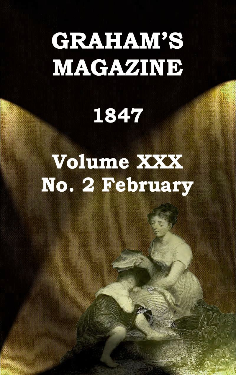 Grahams magazine vol xxx no 2 february 1847 ebook grahams magazine february 1847 produced by mardi desjardins the online distributed proofreaders canada team at httppgdpcanada fandeluxe Image collections