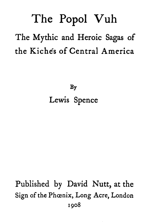 The popol vuh the mythic and heroic sagas of the kichs of central original title page fandeluxe Gallery