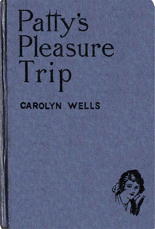 The project gutenberg ebook of pattys pleasure trip by carolyn wells pattys pleasure trip fandeluxe Image collections