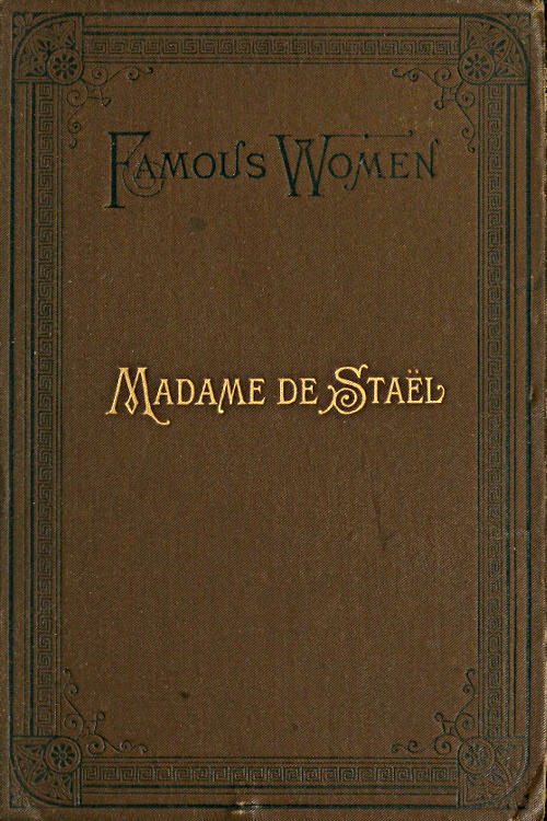 The Project Gutenberg Ebook Of Madame De Stal By Bella Duffy