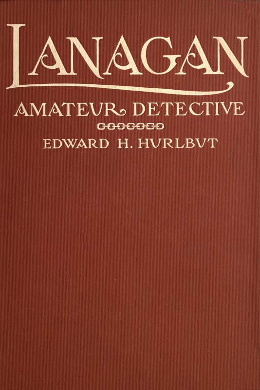 The project gutenberg ebook of lanagan by edward h hurlbut this project gutenberg ebook lanagan produced by david e brown and the online distributed proofreading team at httppgdp this file was fandeluxe Choice Image
