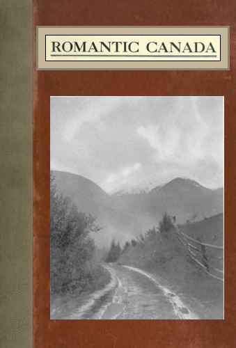 The project gutenberg ebook of romantic canada by victoria hayward cover fandeluxe Image collections