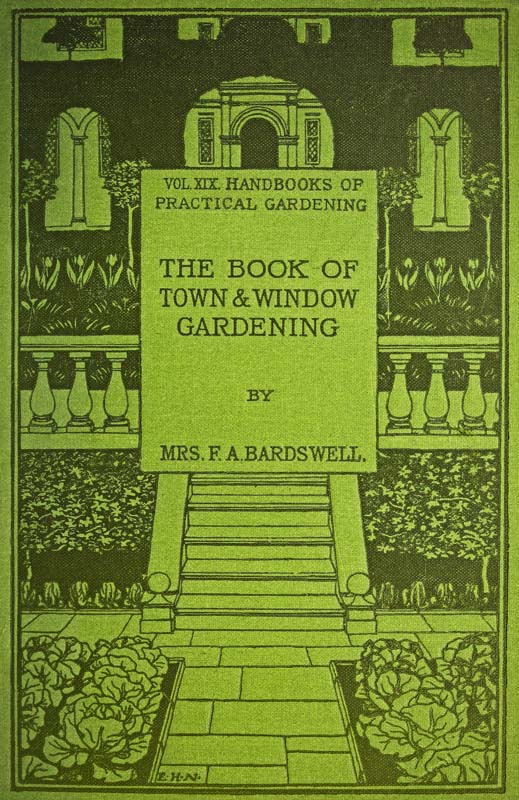 The project gutenberg ebook of the book of town and window gardening this project gutenberg ebook gardening produced by david e brown and the online distributed proofreading team at httppgdp this file was fandeluxe Choice Image