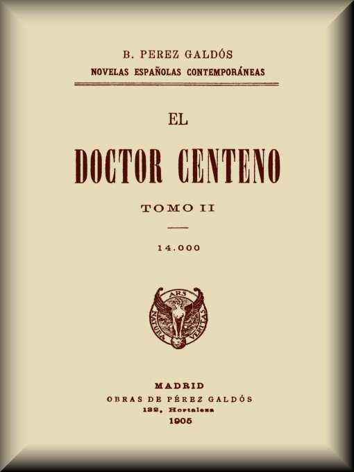 El doctor Centeno (tomo II), by Benito Pérez Galdós—A Project ...