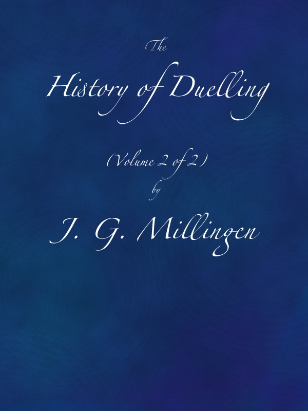 The History Of Duelling Volume 2 Of 2 By J G Millingen A