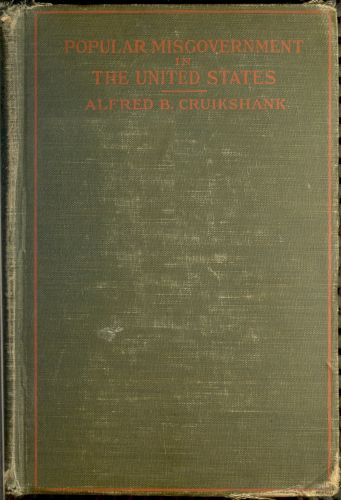 The Project Gutenberg Ebook Of Popular Misgovernment In The United